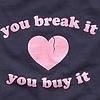 break it you buy it